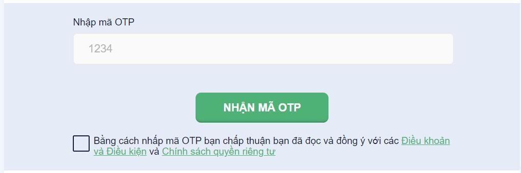 Sau tất cả các bước này, bạn sẽ gửi yêu cầu nhận mã OTP về số điện thoại mà bạn đã đăng ký.